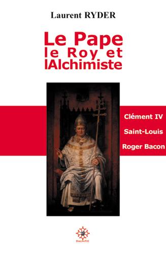 Laurent Ryder : Le Pape, Le Roy & L'alchimiste (Livre) - Livres et BD d'occasion - Achat et vente