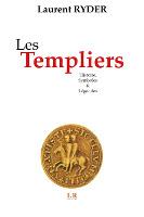Les Templiers : Histoire, Symboles & Légendes